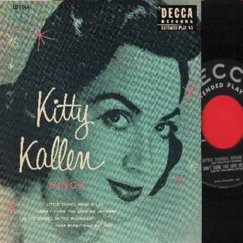 Kallen, Kitty - Kitty Kallen Sings: Little Things Mean A Lot/I Don't Think You Love Me Anymore/In The Chapel In The Moonlight/Take Everything But You (Vinyl EP record with picture cover) - NM9/EX8 - 45 rpm Records