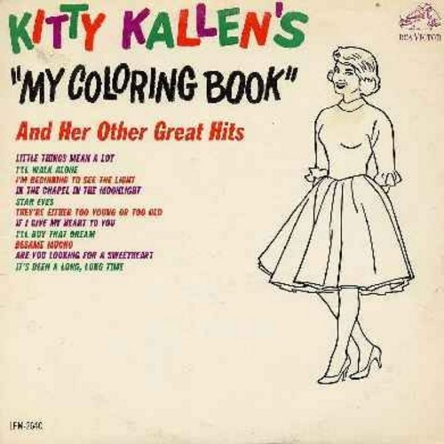 Kallen, Kitty - My Coloring Book: Little Things Mean A Lot, Are You Looking For A Sweetheart, If I Give My Heart To You, It's Been A Long Long Time (Vinyl MONO LP rcord) - EX8/VG7 - LP Records