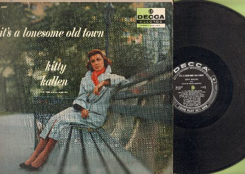 Kallen, Kitty - It's A Lonesome Old Town: How Are Things In Glocca Morra, Look To The Rainbow, When Did You Leave Heaven? (vinyl MONO LP record) - VG7/G5 - LP Records