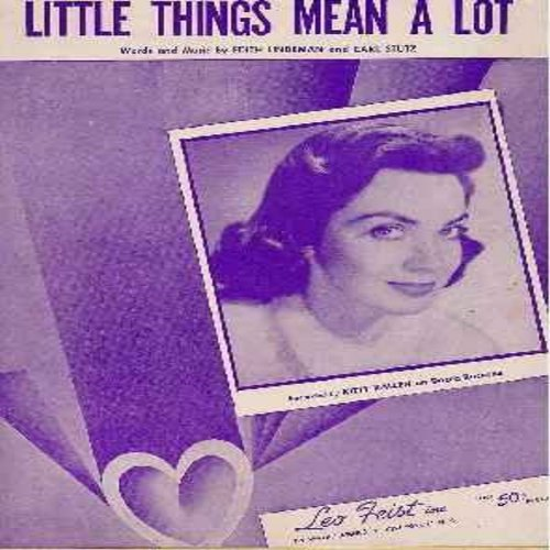 Kallen, Kitty - Little Things Mean A Lot - Original 1954 Sheet Music to the legendary love ballad popularized by Kitty Kallen. Excellent condition, suitable for framing! Collector's Item! Shipped in protective plastic sleeve. - EX8/ - Sheet Music
