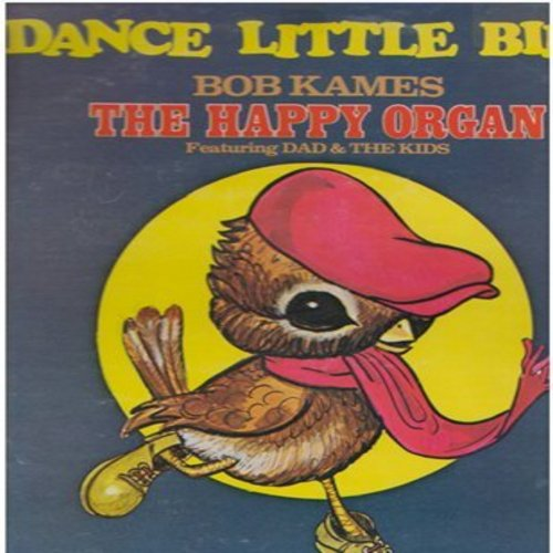 Kames, Bob - Dance Little Bird: It's A Small World, Henrietta Polka, Circus Fantasy, German Medley (Vinyl STEREO LP record, Chicken Dance instructions on back of cover!) - NM9/VG7 - LP Records