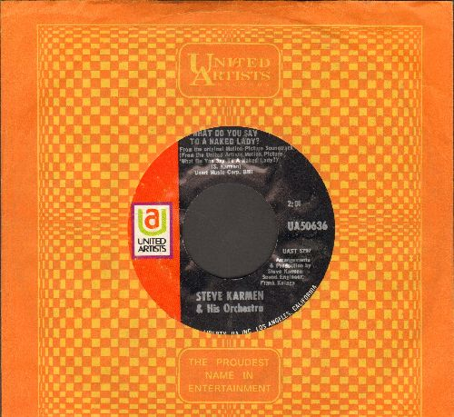 Karmen, Steve Orchestra & Singers - What Do You Say To A Naked Lady?/Too Bad You Can't Read My Mind (with vintage United Artists company sleeve) - EX8/ - 45 rpm Records