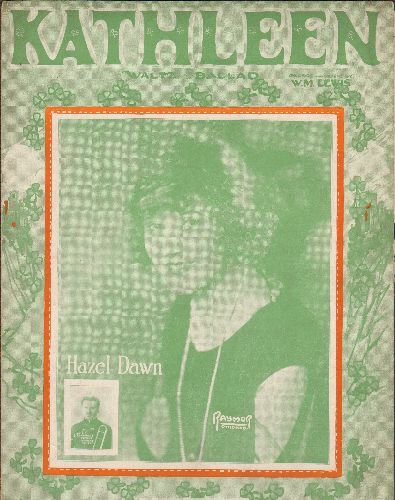 Dawn, Hazel - Kathleen - RARE Vintage SHEET MUSIC of the song made popular by stage and screen Idol Hazel Dawn (NICE cover!). This Original is almost 100 years old! - EX8/ - Sheet Music