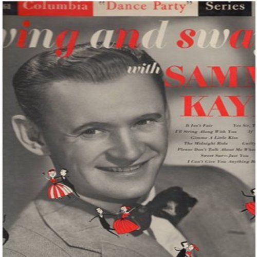 Kaye, Sammy - Swing And Sway With Sammy Kaye: Yes Sir That's My Baby, If You Knew Susie, I Can't Give You Anything But Love (Vinyl MONO LP record) - EX8/VG7 - LP Records