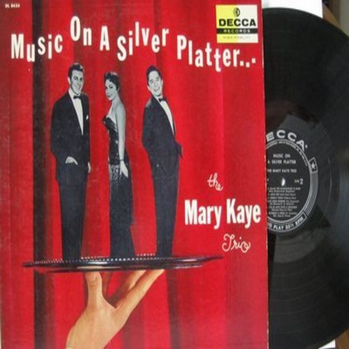 Kaye, Mary Trio - Music On A Silver Platter: Come Rain Or Come Shine, Fools Rush In, Love For Sale, The Masquerade Is Over (Vinyl MONO LP record) - EX8/EX8 - LP Records