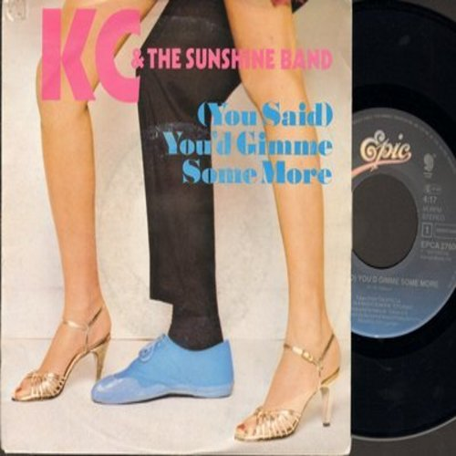 K.C. & The Sunshine Band - (You Said) You'd Give Me Some More/When You Dance To The Music (German Pressing with picture sleeve) - M10/EX8 - 45 rpm Records