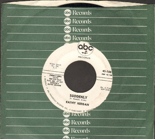 Keegan, Kathy - Suddenly/Take Care Of My Heart (DJ advance pressing with ABC company sleeve) - EX8/ - 45 rpm Records