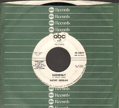 Keegan, Kathy - Suddenly/Take Care My Heart (DJ advance pressing with ABC company sleeve) - EX8/ - 45 rpm Records