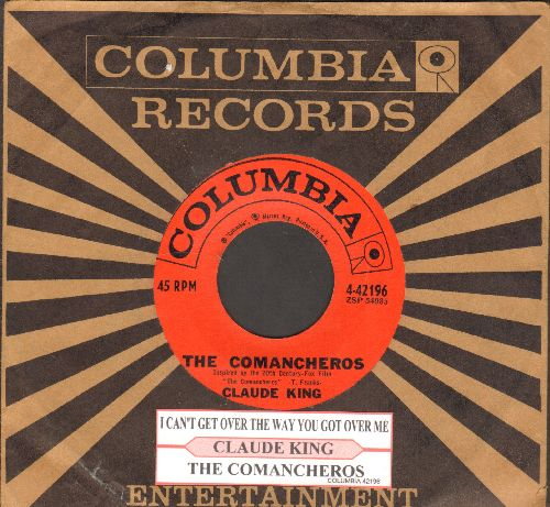 King, Claude - The Comanceros/I Can't Get Over The Way You Got Over Me (with juke box label and  vintage Columbia sleeve) - NM9/ - 45 rpm Records
