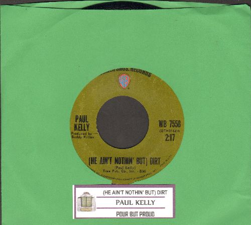 Kelly, Paul - (He Ain't Nothin' But) Dirt/Pour But Proud (with juke box label) - EX8/ - 45 rpm Records