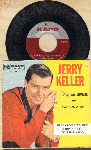 Keller, Jerry - Here Comes Summer/Time Has A Way (with picture sleeve and juke box label) - NM9/VG7 - 45 rpm Records