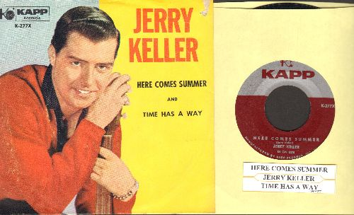 Keller, Jerry - Here Comes Summer/Time Has A Way (with picture sleeve and juke box label) - NM9/EX8 - 45 rpm Records
