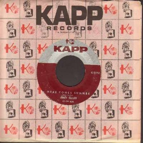 Keller, Jerry - Here Comes Summer/Time Has A Way (with vintage Kapp company sleeve) - NM9/ - 45 rpm Records