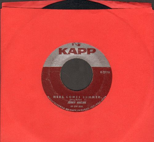 Keller, Jerry - Here Comes Summer/Time Has A Way (with vintage Kapp company sleeve) - VG6/ - 45 rpm Records
