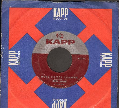 Keller, Jerry - Here Comes Summer/Time Has A Way (with vintage Kapp company sleeve) - VG7/ - 45 rpm Records