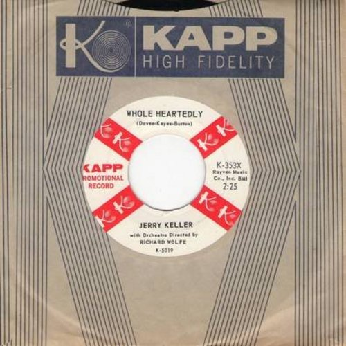 Keller, Jerry - Whole Heartedly/What More Can I Say? (DJ advance copy with Kapp company sleeve) - NM9/ - 45 rpm Records