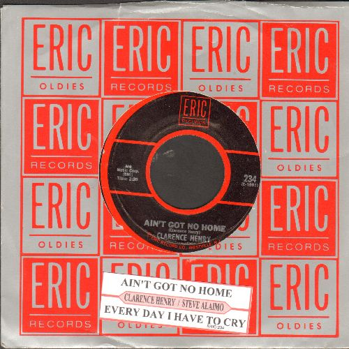 Henry, Clarence - Ain't Got No Home/Everyday I Have To Cry (by Steve Alaimo on flip-side) (double-hit re-issue with juke box label and company sleeve) - NM9/ - 45 rpm Records