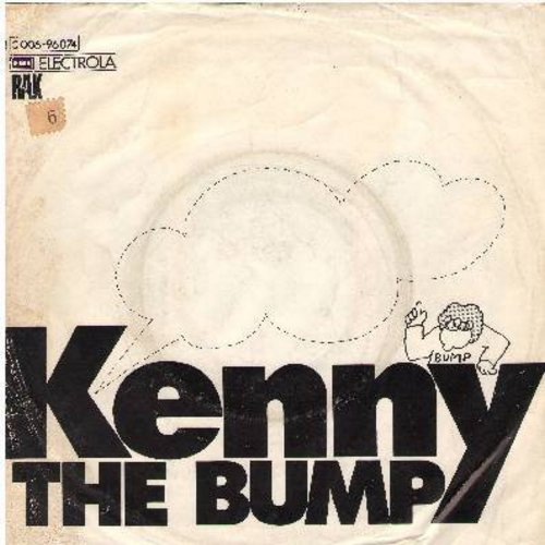 Kenny - The Bump (Original 1974 Euro-Dance Hit that started the brifly popular -Bump- Dance Craze)/Forget The Janes, The Jeans And The Might Have Beens (German pressing with picture sleeve) - EX8/VG7 - 45 rpm Records