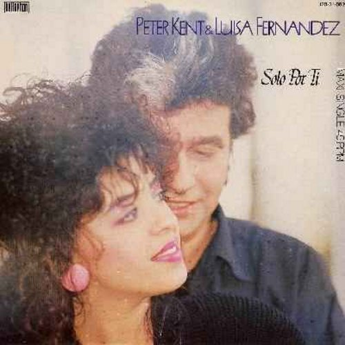 Kent, Peter & Luisa Fernandez - Solo Por Ti (Euro Dance Club Favorite!)/Se Que Te Iras (Vinyl Maxi Single with picture cover, German Pressing, sung in Italian) - NM9/NM9 - Maxi Singles