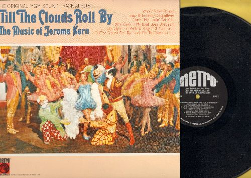 Till The Clouds Roll By - Till The Clouds Roll By - The Music of Jerome Kern - Original Motion Picture Sound Track, includes Ol' Man River, Look For The Silver Lining, more! (vinyl LP record, 1970s issue of vintage rewcordings) - NM9/EX8 - LP Records