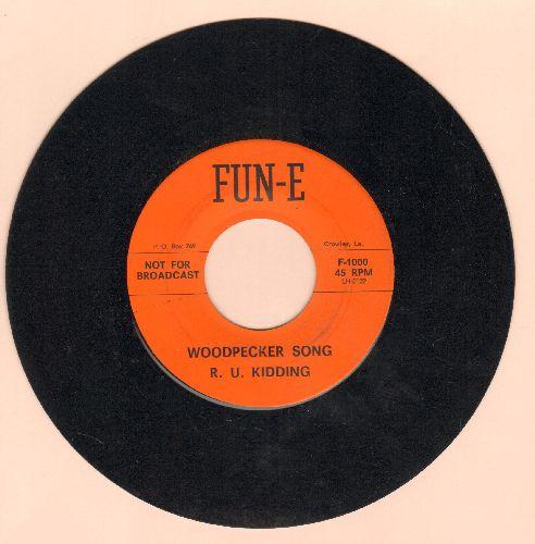 Kidding, R. U. - Woodpecker Song/Yo Yo (adult humor novely/comedy 2-siders) - NM9/ - 45 rpm Records