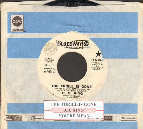 King, B. B. - The Thrill Is Gone/You're Mean (DJ advance pressing with juke box label and company sleeve) - EX8/ - 45 rpm Records
