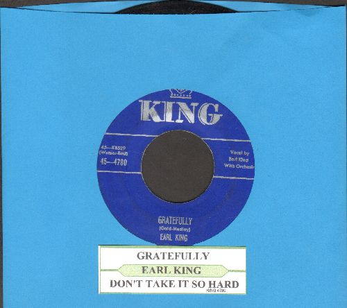 King, Earl - Gratefully/Don't Take It So Hard (with juke box label) - VG7/ - 45 rpm Records