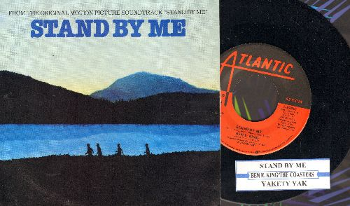 King, Ben E. - Stand By Me/Yakety Yak (by The Coasters on flip-side) (both songs from the Soundtrack of film Stand By Me, with juke box label and picture sleeve) - EX8/VG7 - 45 rpm Records