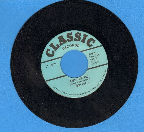 Kim, Andy - Baby I Love You/Lay A Little Lovin' On Me (by Robin McNamara on flip-side) - EX8/ - 45 rpm Records