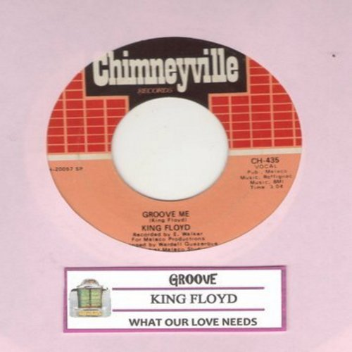 Floyd, King - Groove Me/What Our Love Needs (with juke box label) - VG7/ - 45 rpm Records