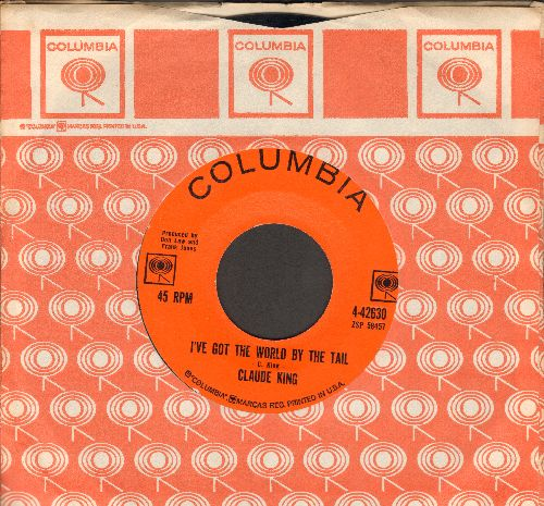 King, Claude - I've Got The World By The Tail/Shopping Center (with Columbia company sleeve) - NM9/ - 45 rpm Records