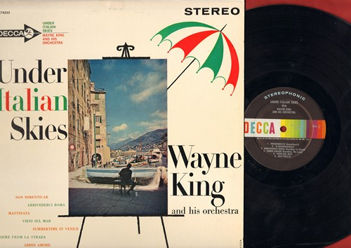 King, Wayne & His Orchestra - Under Italian Skies: Theme From La Strada, Arrividerci Roman, Neapolitan Nights (Vinyl STEREO LP record) - M10/NM9 - LP Records