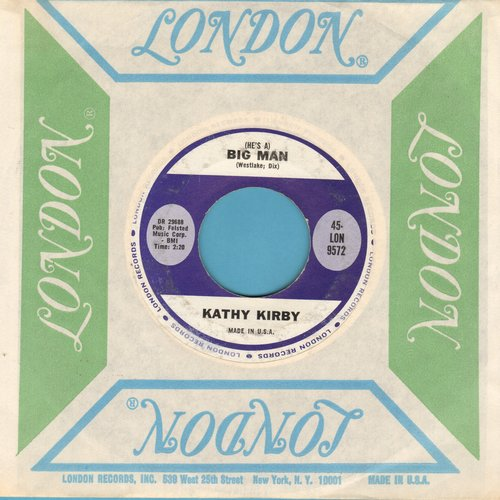 Kirby, Kathy - (He's A) Big Man/Slowly (with London company sleeve) - NM9/ - 45 rpm Records
