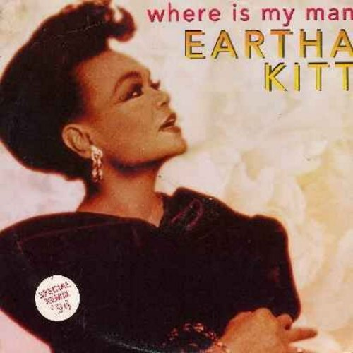 Kitt, Eartha - Where Is My Man - 12 inch 45rpm Maxi Single featuring 2 different extended Dance Versions, including the 1994 Mix - with picture cover - DANCE CLUB FAVORITE! - NM9/EX8 - Maxi Singles