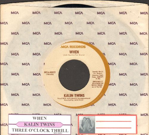 Kalin Twins - When/Three O'Clock Thrill (reissue with juke box label and MCA company sleeve) - NM9/ - 45 rpm Records