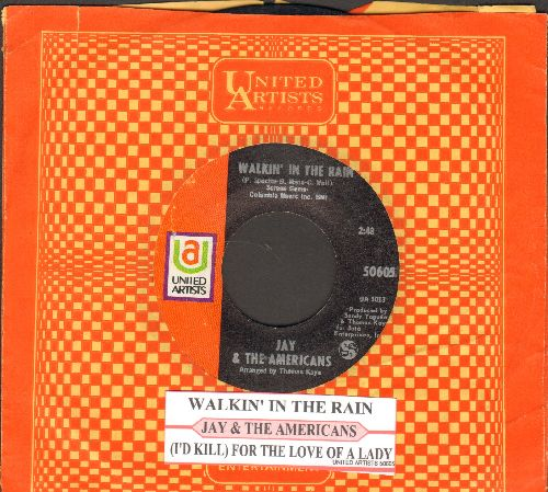 Jay & The Americans - Walkin' In The Rain/I'd Kill For The Love Of A Lady (with juke box label and United Artists company sleeve) - NM9/ - 45 rpm Records