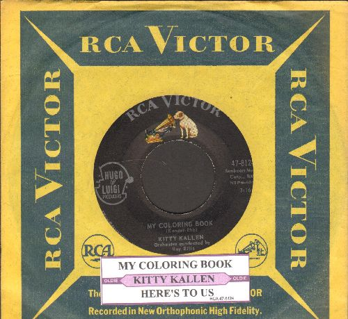 Kallen, Kitty - My Coloring Book/Here's To Us (first issue with juke box label and RCA company sleeve) - NM9/ - 45 rpm Records