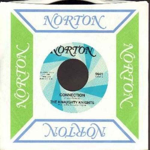 Knaughty Knights - Connection/Please Go Home (by The Wildebeests on flip-side) (with Norton company sleeve) - M10/ - 45 rpm Records