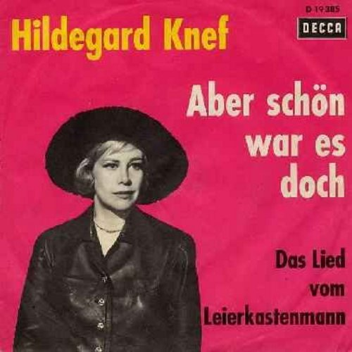 Knef, Hildegard - Aber schoen war es doch/Das Lied vom Leierkastenmann (German Pressing with picture sleeve, sung in German) - NM9/EX8 - 45 rpm Records