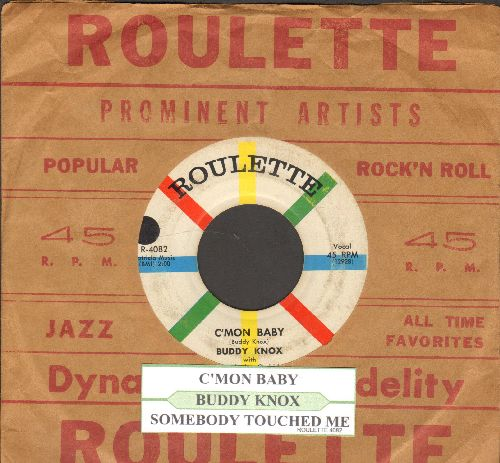 Knox, Buddy - C'Mon Baby/Somebody Touched Me (with juke box label and Roulette company sleeve) - NM9/ - 45 rpm Records