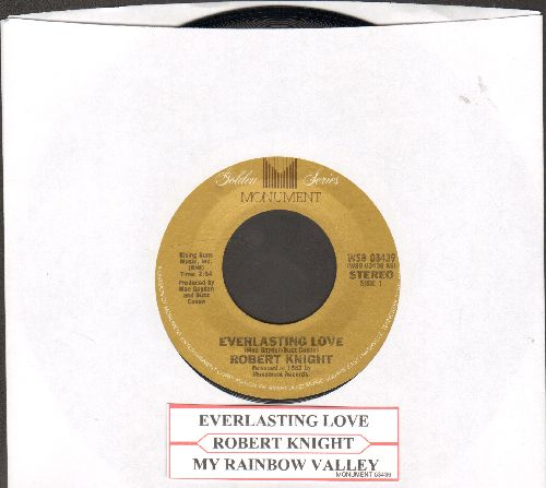 Knight, Robert - Everlasting Love/My Rainbow Valley (authentic-looking double-hit re-issue with juke box label) - NM9/ - 45 rpm Records