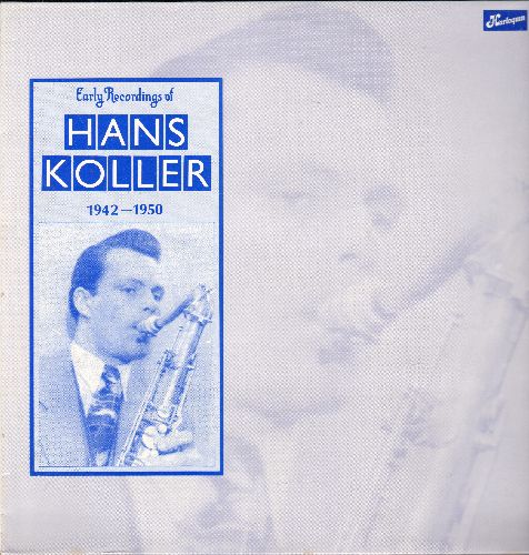 Koller, Hans - Early Recordings 1942-1950: Harlem Swing, Sioux City Sue, Prisoners Song, Hallo Tommy, Bei mir bist du schoen (vinyl MONO LP record, 1987 British issue of vintage 1950s Jazz recordings) - M10/NM9 - LP Records