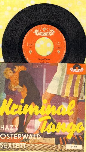 Osterwald, Hazy Sextett - Kriminal-Tango/Sechs Musikanten (German Pressing with picture sleeve, sung in German) - EX8/EX8 - 45 rpm Records