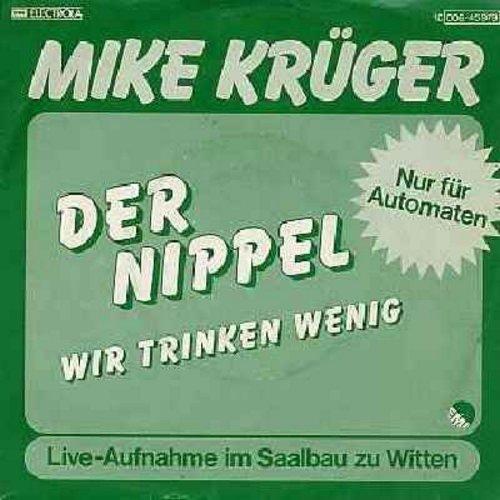 Kruger, Mike - Der Nippel (erst den Nippl durch die Lasche zieh'n)/Wir Trinken wenig (aber wenn, dann viel!) (German Novelty Record with picture sleeve) - NM9/EX8 - 45 rpm Records