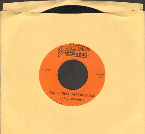 Kushner, Bill - J.F.K. & That Terrible Day/The Rosary  - EX8/ - 45 rpm Records