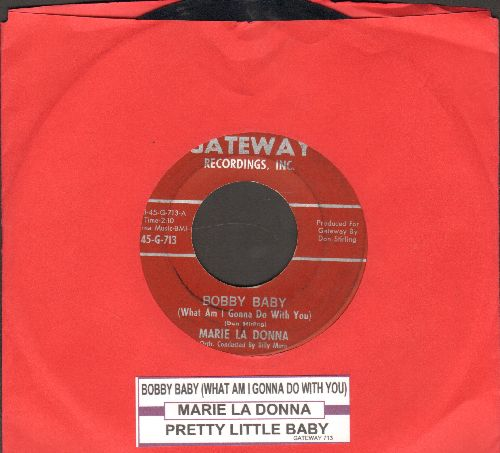 La Donna, Marie - Bobby Baby (What Am I Gonna Do With You?)/Pretty Little Baby (FANTASTIC 50s GIRL-SOUND!) (with juke box label) - VG7/ - 45 rpm Records