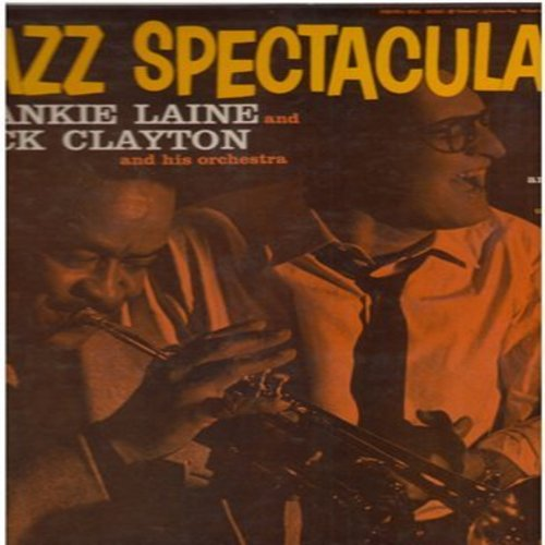 Laine, Frankie & Buck Clayton & His Orchestra - Jazz Spectacular: S'posin', My Old Flame, Roses Of Picardy, Until The Real Thing Comes Along (Vinyl MONO LP record) - NM9/EX8 - LP Records