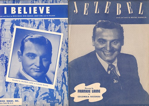 Laine, Frankie - Set of 2 Vintage Frankie Laine SHEET MUSIC - Includes -I Believe- and -Jezebel- NICE cover portraits of the popular singer, suitable for framing! - EX8/ - Sheet Music