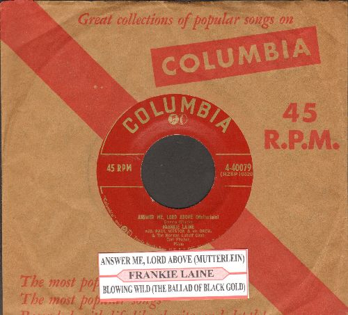 Laine, Frankie - Answer Me, Lord Above (Mutterlein)/Blowing Wild (The Ballad Of Black Gold) (with juke box label and vintage Columbia company sleeve) - NM9/ - 45 rpm Records