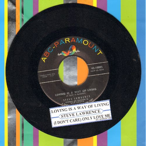 Lawrence, Steve - Loving Is A Way Of Living/(I Don't Crae) Only Love Me (with juke box label) - EX8/ - 45 rpm Records